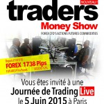 Traders Money Show : Journée de Trading Live le 5 Juin 2015 à Paris
