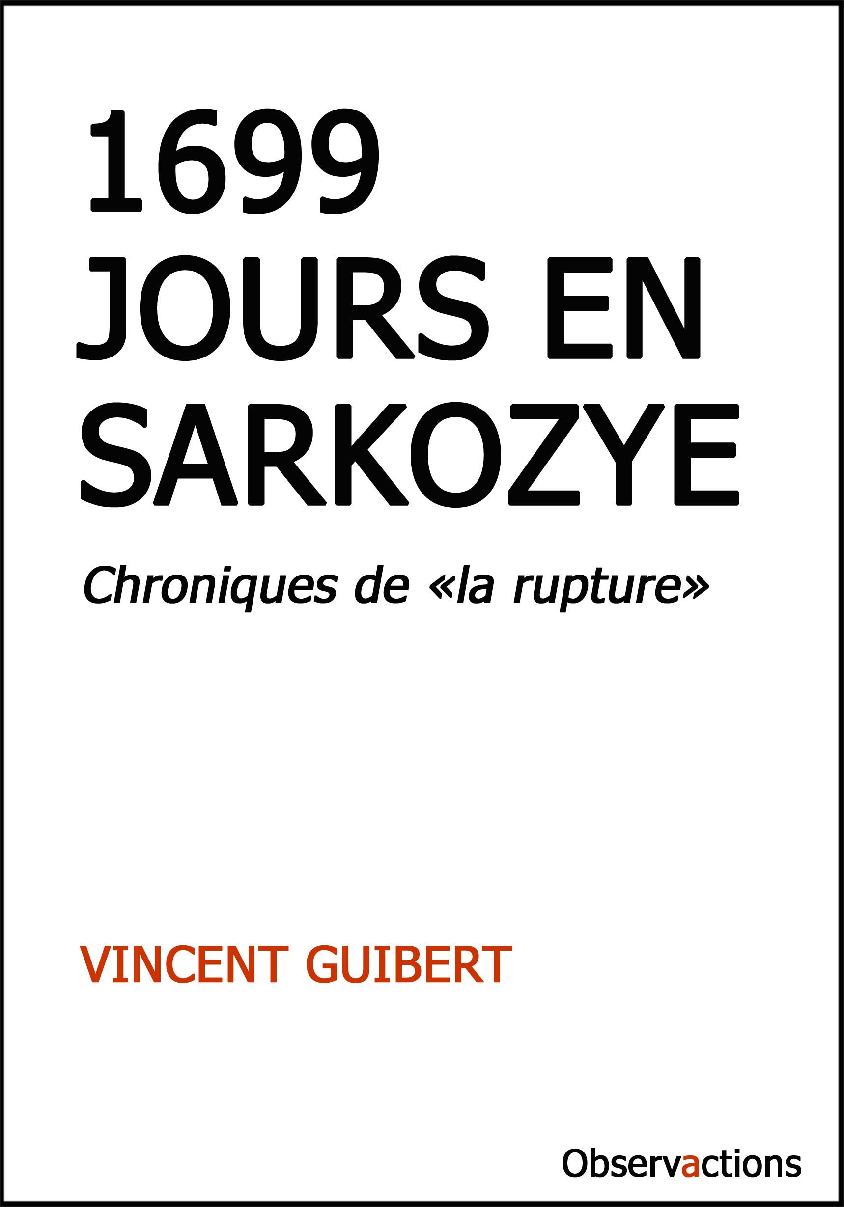 1699 jours Sarkozye flash-back mandat